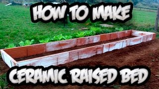 How To Make A Ceramic Raised Bed || Toni's Organic Vegetable Garden