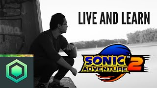 "Sonic Adventure 2 - ""Live and Learn"" // AoA Covers Crush 40"