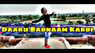 Daaru badnaam kardi dance choreography by shahid