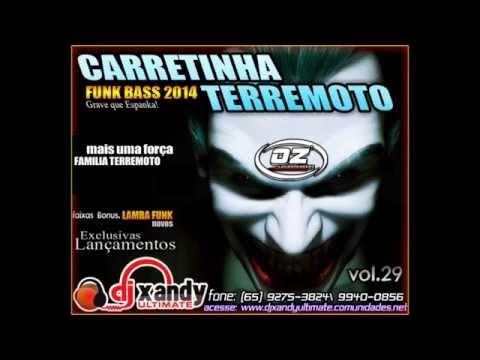 CARRETINHA TERREMOTO VOL 29 NOVO FUNK BASS 2014 DJ XANDY ULTIMATE