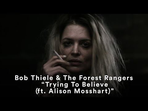 "Bob Thiele & The Forest Rangers - ""Trying To Believe (ft. Alison Mosshart)"" (Official Music Video)"