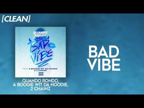 [CLEAN] Quando Rondo – Bad Vibe (feat. A Boogie wit da Hoodie & 2 Chainz)