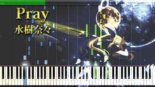 Pray 水樹奈々 Piano Arrangement Download Sheet Music and Midi here:...