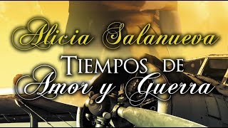 Booktrailer de Alicia Salanueva. Tiempos de Amor y Guerra