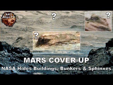 #Mars Cover Up: NASA Hides Buildings, Bunkers & Sphinxes - ArtAlienTV