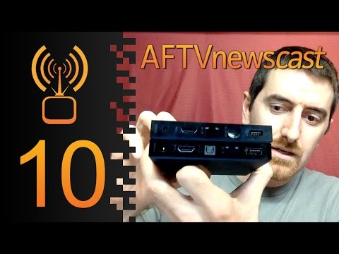 Dissecting the New Fire TV - AFTVnewscast 10
