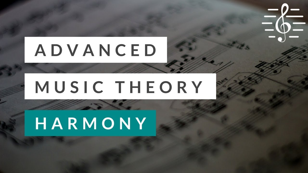 Advanced Music Theory Harmony Youtube