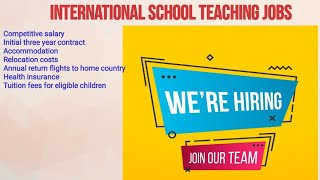 How to apply online application International teaching jobs||Salary||Qualifications||Experience