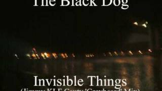 The Black Dog - Invisible Things (Jimmy KLF Cauty