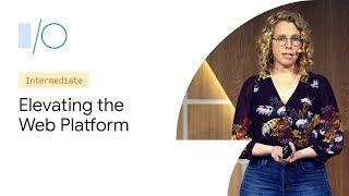 Elevating the Web Platform with the JavaScript Framework Community (Google I/O '19)