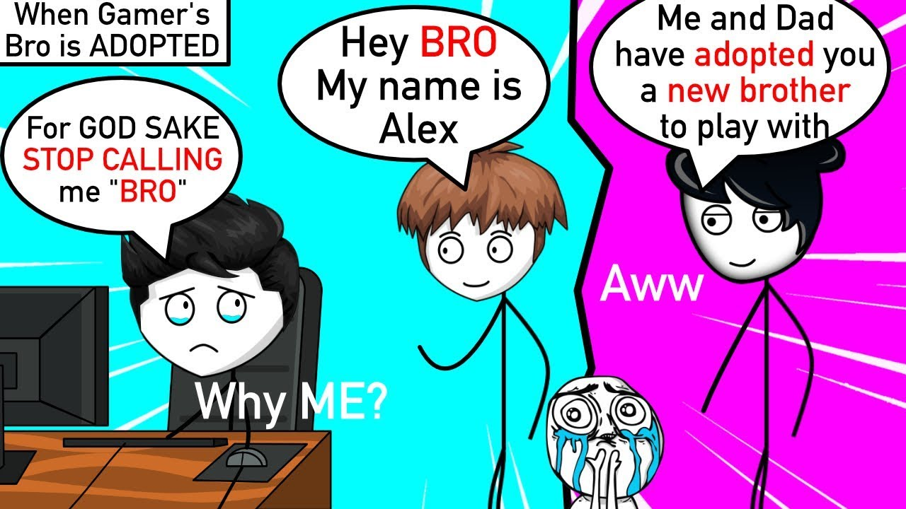 When A GAMER's BRO is ADOPTED