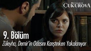 Züleyha, Demir'in odasını karıştırırken yakalanıyor - Bir Zamanlar Çukurova 9. Bölüm
