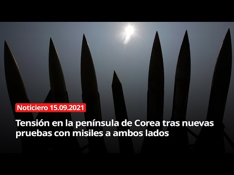 NOTICIERO 15/09/2021 - Tensión en la península сoreana tras nuevas pruebas con misiles a ambos lados