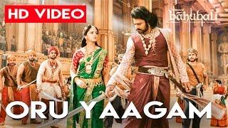 Oru Yaagam Full Video Song HD   Baahubali 2 The Conclusion Tamil Songs  Prabhas, Rana, Anushka