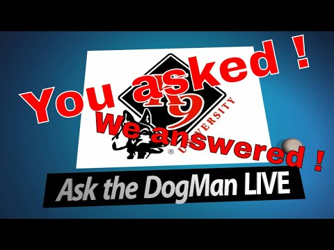 Dog training & behavioral questions answered on Ask The DogMan LIVE | 4-10-2018 Show