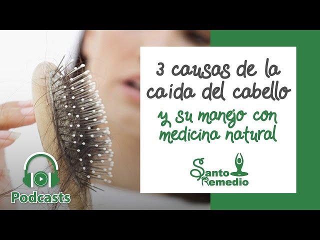 3 causas caida del cabello y su manejo con medicina natural - Santo Remedio Panamá.