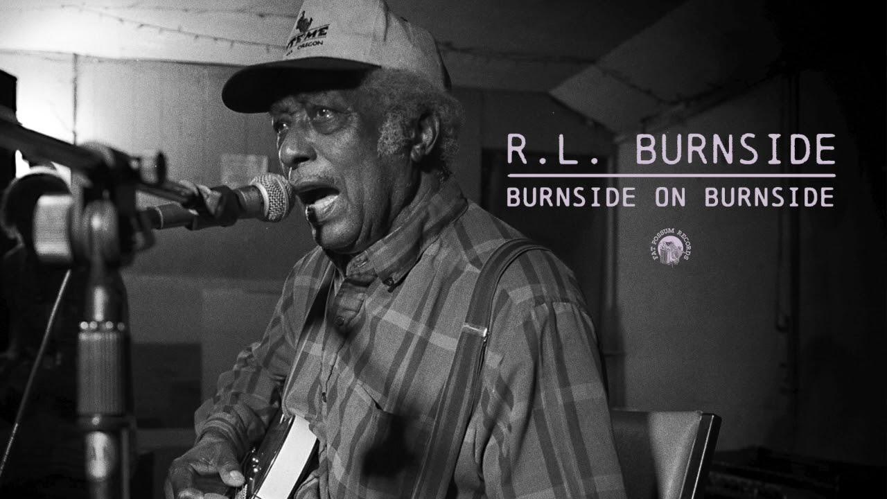 R.L. Burnside - Burnside On Burnside (Full Album Stream) - YouTube