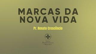 Palavra Viva | Marcas da nova vida | Pr. Renato Crescêncio