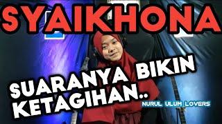 SYAIKHONA II Lomba Karaoke Islami - Selvi Riski - Nurul Ulum Lovers/ Blitar