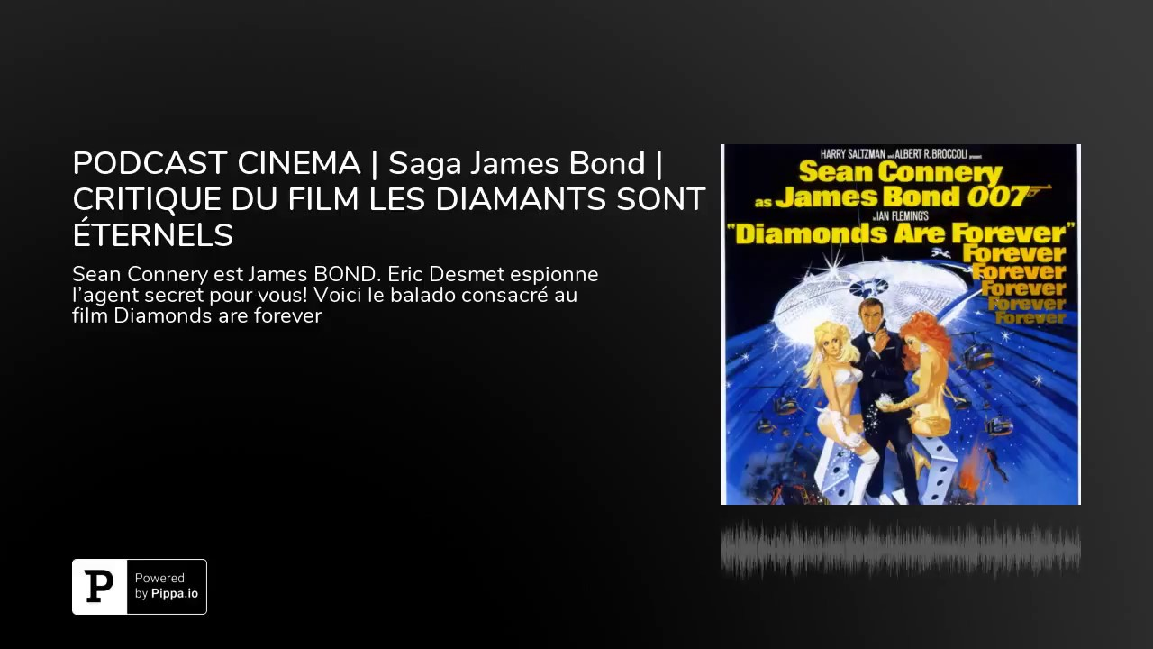 SAGA JAMES BOND | Diamonds are forever | les diamants sont éternels
