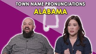 We Try to Pronounce Alabama Town Names