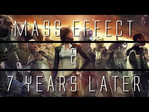 Mass Effect 2... 7 Years Later