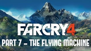 Far Cry 4 - Part 7 - The Flying Machine