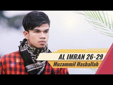 Muzammil Hasballah - Surat Al Imran 26-29
