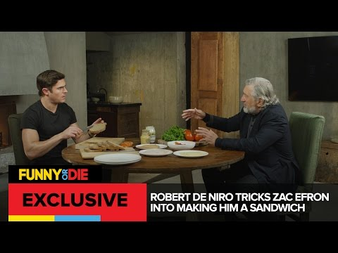 Robert De Niro Tricks Zac Efron Into Making Him A Sandwich