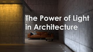 The power of light in architecture