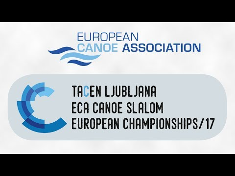 Heats Run 1 C2M, C1W, K1M - 2017 ECA European Canoe Slalom Championships, Tacen (SLO)