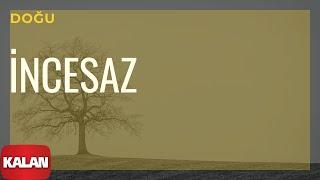 Melihat Gülses / İncesaz - Doğu [ Eylül Şarkıları © 2002 Kalan Müzik ]