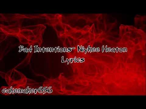 Bad Intentions- Niykee Heaton (Lyrics)