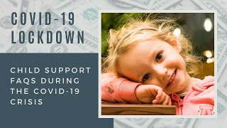 Child Support FAQs During the COVID-19 Crisis