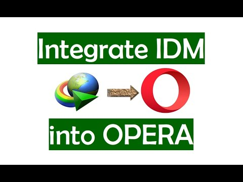 How To Integrate Internet Download Manager [IDM] Into Opera Browser 2020
