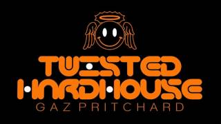 Twisted Hardhouse (Mixed By Gaz Pritchard)