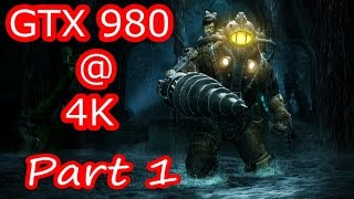 BioShock Pc Gameplay 4K GTX 980 FPS Performance Test Part 1 Of 2