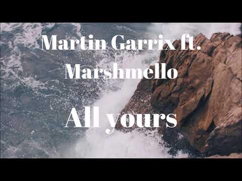 Martin Garrix ft. Marshmello - All Yours (New Song 2017)