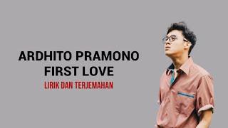 First Love Ardhito Pramono Cover Dan Terjemahan