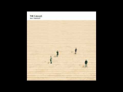 The Callas - Am I Vertical ?