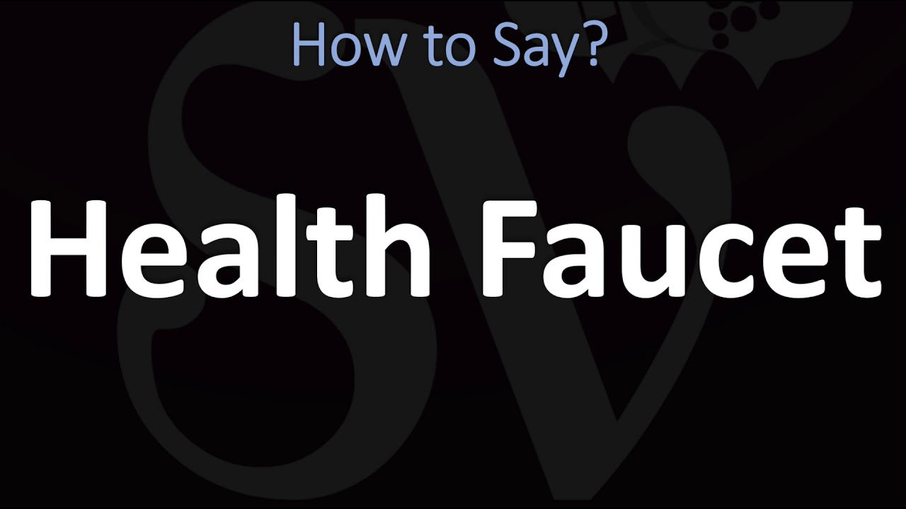 How to Pronounce Health Faucet? (CORRECTLY)