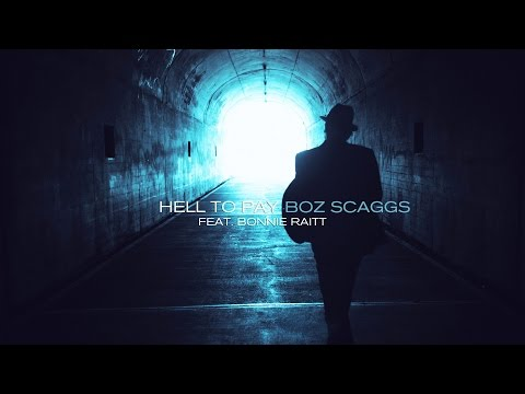 Boz Scaggs - Hell To Pay feat. Bonnie Raitt - A Fool To Care