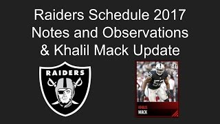 Raiders Schedule: Quick Notes and Observations & Khalil Mack Update