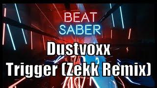 Dustvoxx Trigger Zekk Remix Beat Saber