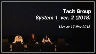 [TacitGroup - System 1_ver. 2 (2018)] 181117 공연실황 @Platform L