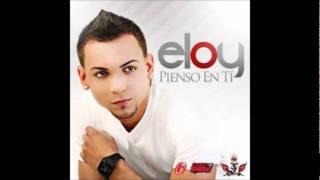 eloy - pienso en ti (prod. by predikador) exclusivo junio 2011