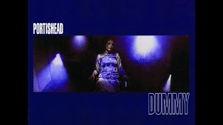 Portishead -Dummy FULL ALBUM