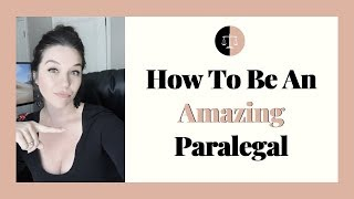 HOW TO BE A GREAT PARALEGAL FOR LAW FIRMS: Dominate Your Paralegal Career