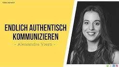 Alessandra Viesti - Endlich authentisch kommunizieren