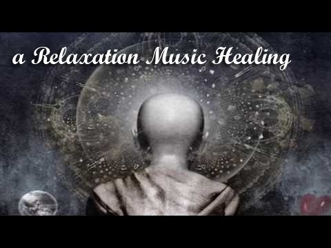 Relaxation Meditation Music For Positive Energy - Relaxation Self Healing Therapy